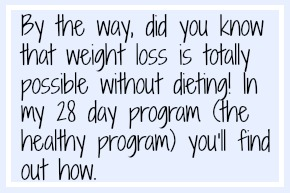 Yes, you can do this without dieting!